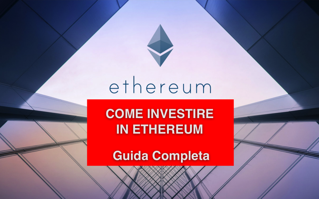 Come investire in Ethereum